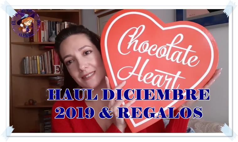 HAUL DICIEMBRE 2019 REGALOS