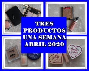 Tres Productos Abril 2020